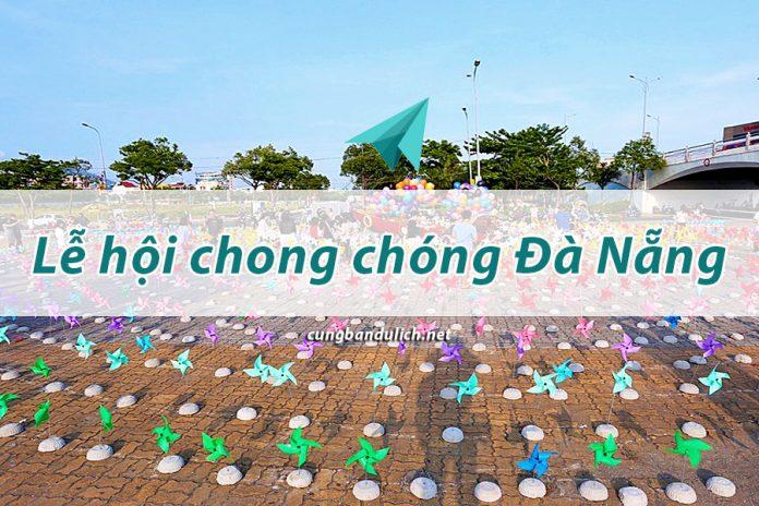 Lễ hội Đà Nẵng: Ấn tượng với Lễ hội chong chóng nghệ thuật Đà Nẵng 2019