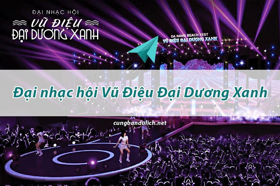 su-kien-da-nang-dai-nhac-hoi-vu-dieu-dai-duong-xanh-2019