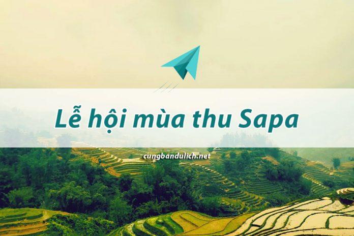 Du lịch Sapa đẹp nhất vào lễ hội mùa thu Sapa 2019