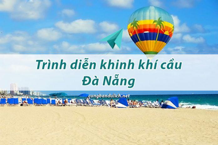 Mùa du lịch biển Đà Nẵng: Trình diễn khinh khí cầu Đà Nẵng 2019 tại biển Mỹ Khê