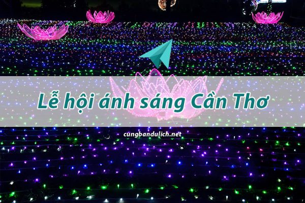 su-kien-le-hoi-anh-sang-can-tho-2019-lung-linh-sac-mau-6
